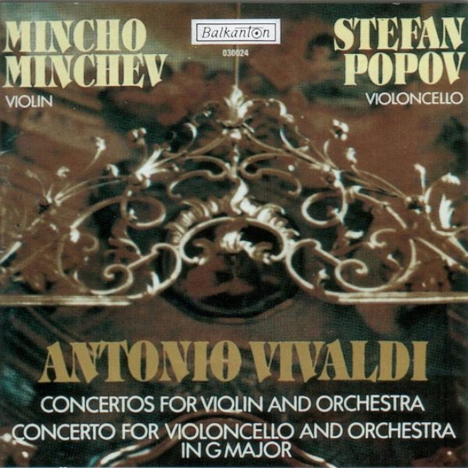 Antonio Vivaldi - Concertos Because of Violin An dOrchestra / Concerto For Violoncello And Orchestra In G Major