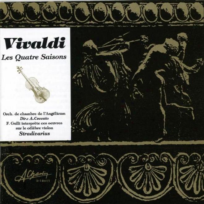 Antonio Vivaldi, The Four Seasons, Les Quatre Saisons, Il Cimento Dell' Armonica E Dell' Invenzione, Concertos Op. Viii, Nâ°1 à 4