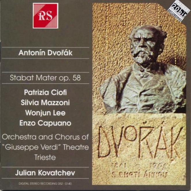 Antonãn Dvořã¢k : Stabat Mzter, Op. 58 For Soli, Chorus And Orchestra
