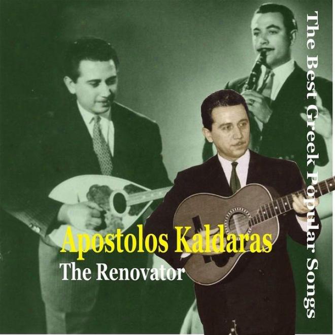 Apostolos Kaldaras, Teh Renovator, The Best Greek Popular Songs, Recordings 1947-1958