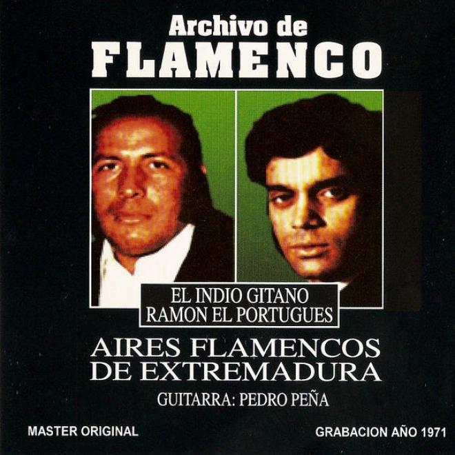 """""""archivo De Flamenco Vol.17 (aires Falmencoa De Extremadura Con El Indio Gitano Y Ramã³n """"""""el Portuguã©s"""""""")"""""""