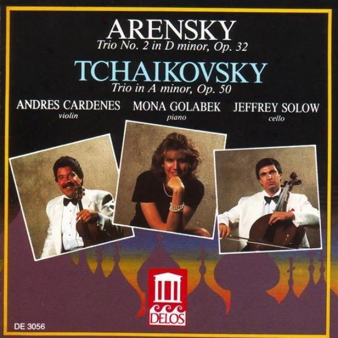 Arensky, A.: Piano Trio None. 1 / Tchaikovsky, P.: Piano Trio In A Inconsiderable (cardenes, Solow, Golabek)