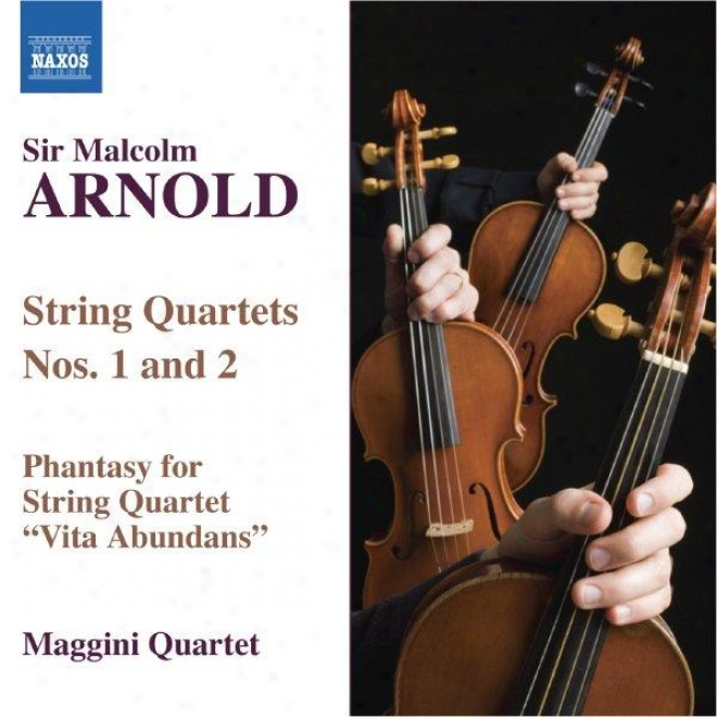 """arnold: File Quartets Nos. 1 And 2 / Phantasy For Stting Quartet """"vita Abundans"""