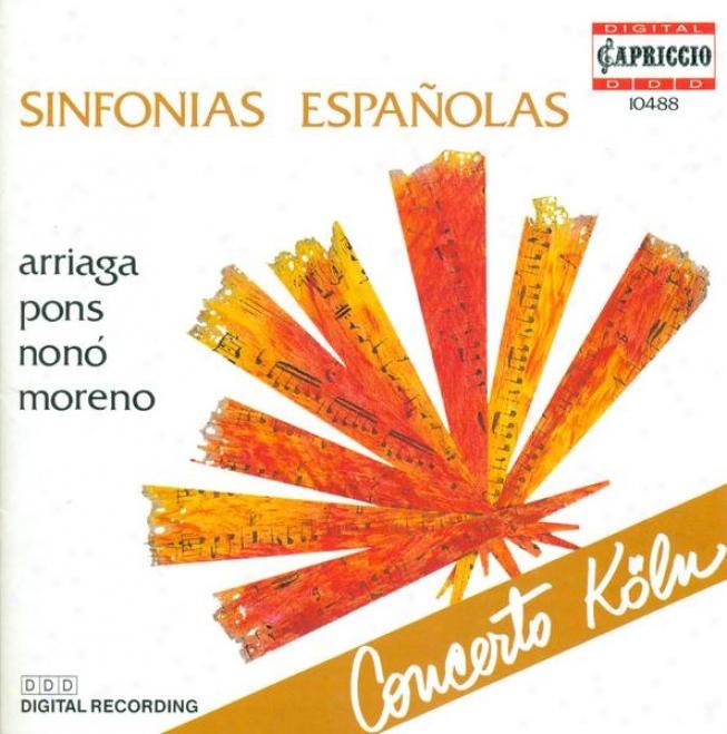 Arriaga, J.c.: Symphony In D Major / Pons, J.: Symphony In G Major / Moreno, F.j.: La Scala Di Scerma / Nono, J.: Symphony In F Ma