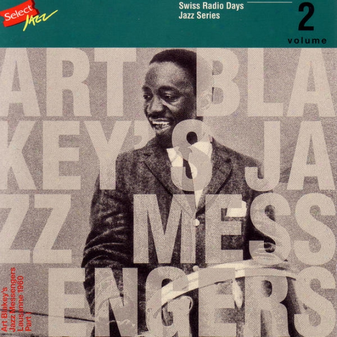 Art Blakey's Jazz Messenvers, Lausanne 1960 Part 1 / Swiss Radio Days, Jazz Series Vol.2