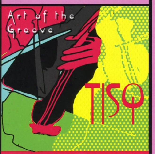 """""""art Of The Groove"""" Music By Chick Corea, Leonard Bernstein, Michael Brecke5 And More"""