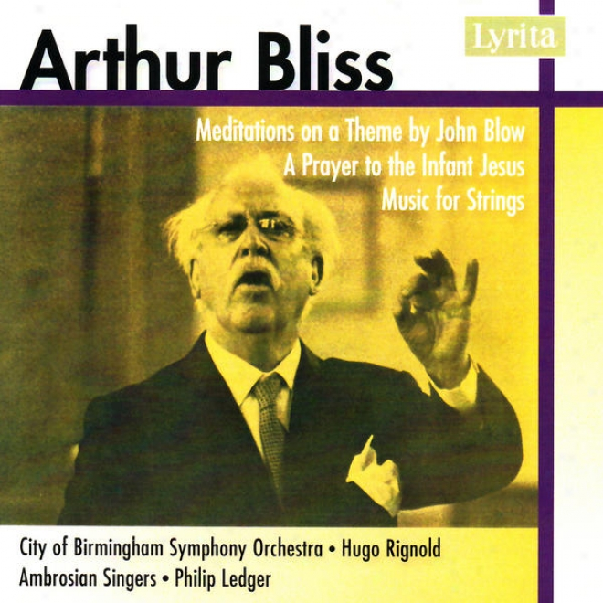 Arthur Bliss: Music For Strings, Meditations On A Theme, A Prayer To The Infant Jesus