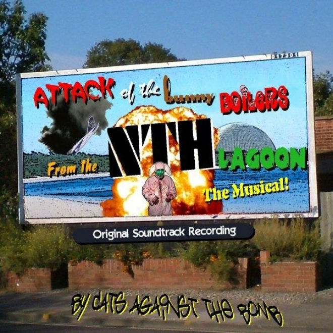 Attack Of The Bunny Boilers From The Nth Lagoon: The Musical (original Soundtrack Recording)