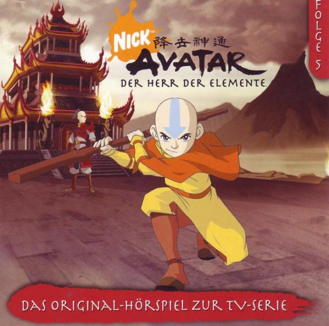 Avatar - Der Herr Der Elemente: Folge 5 (das Original-hã¶rspiel Zur Tv-serie)