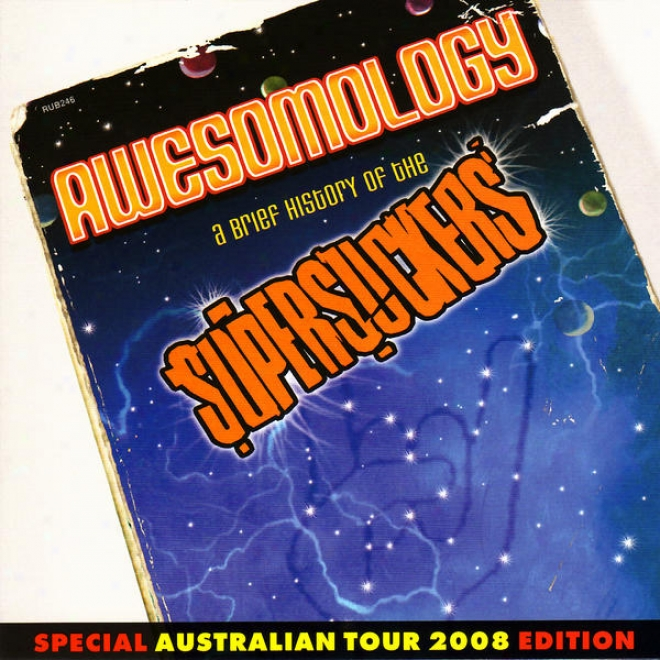 Awesomology: A Writ Account Of The Supersjckers - Special Australian Tour 2008 Edition