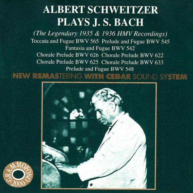 Bach: Albert Schwitzer Playz J.s. Bach - The Legendary 1935 & 1936 Hmv Recordings