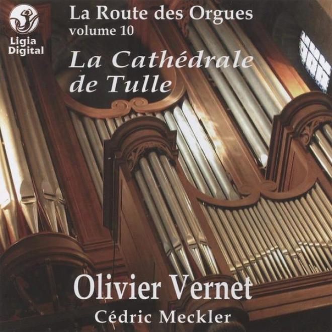 Bach, Beethove,n Franck, Ibert, Bret, La Route Des Orgues, Road Organs, La Catuã©drale De Tulle