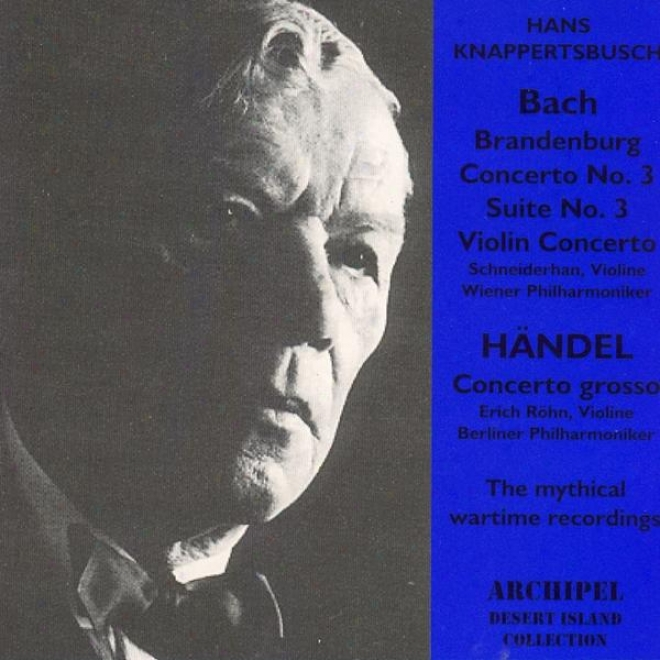 Bach : Brandeburg,concerto No.3,sulte No.3,violin Concerto - Hã¤ndel : Concerto Grosso - Pfitzner : Palestriina
