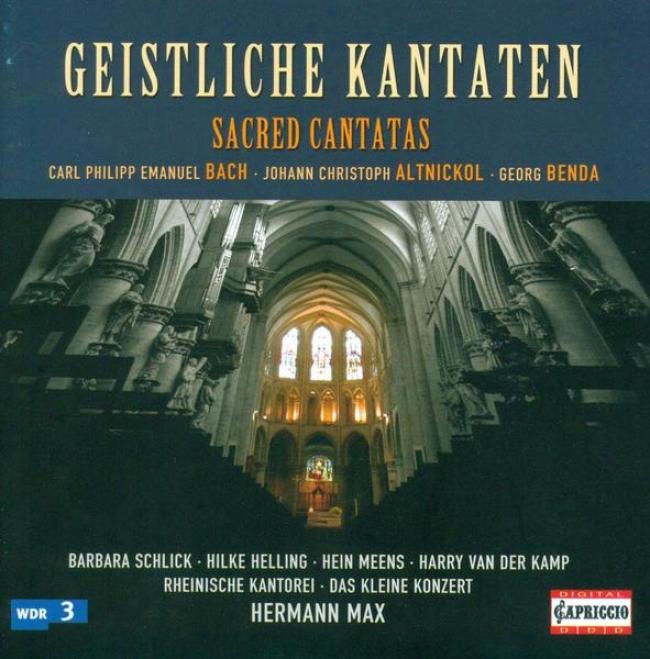 Bach, C.p.e.: Gerechte, Ob Er Gleich Zu Zeitlich Stirbt (der) / Benda, G.: Du Wagst Es / Altnickol, J.c.: Frohlocket Und Jauchzet
