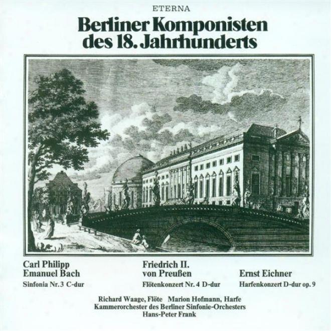 Bach, C.p.e.: Sinfonia, Wq.1 82 / Preussen, F.: Flute Concerto No. 4 / Eichner, E.: Violin Concerto, Op. 9 (frank)