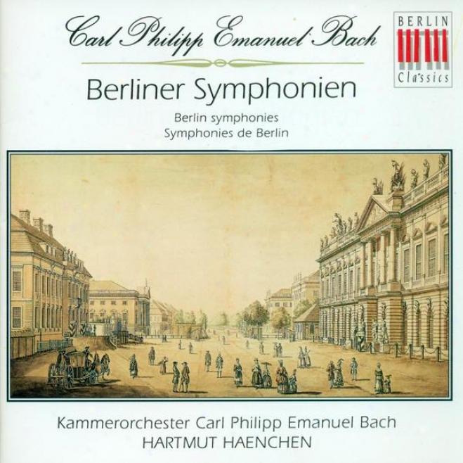Bach, C.p.e.: Sinfonias - Wq. 174, 175, 178, 179, 181 (carl Philipp Emanuel Bach Chamber Orcheqtra, Haenchen)