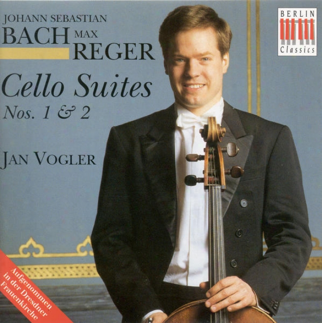 Bach, J. S.: Cello Suites Nos. 1 And 2 / Reger, M.: Cello Suites, Op. 131c, Nos. 1 And 2 (vogler)
