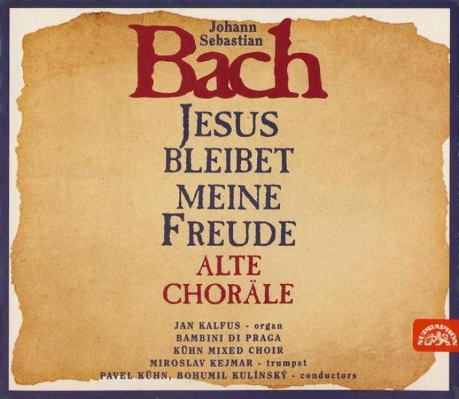 Bach: Jesus Bleibet Meine Freude / Kalfus, Kejmar, Bambini Di Praga, Kã¼hn Mixes Choir
