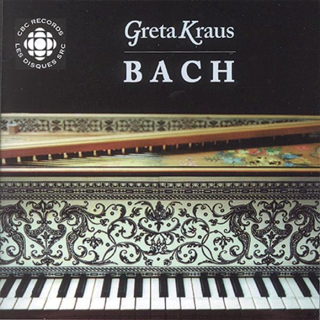 Bach, J.s.: English Suite No. 3 / Chromatic Fantasy And Fugue / Partita In B Minro