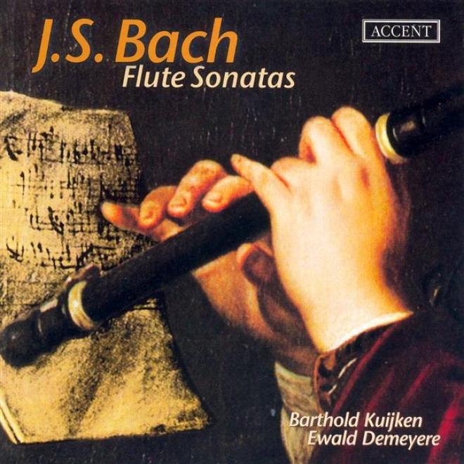 Bach, J.s.: Flute Sonatas, Bwv 1030, 1032, 1033, 1934, 1035 (kuijken, Demeyere)