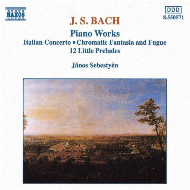 Bach, Js: Italian Concerto / Chromatic Fantastical air And Fugue / 12 Little Preludes