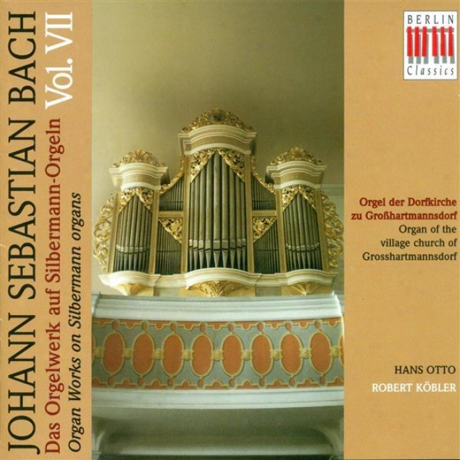 Bach, J.s.: Organ Music On Silbermann Organs, Vol. 7 - Bwv 529, 531, 533, 534, 537, 538, 543, 544, 553, 555-560, 568, 572, 575, 57