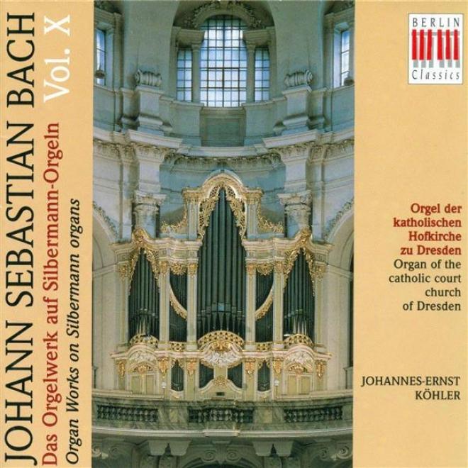 Bach, J.s.: Organ Music On Silbermann Organns, Vol. 10 - Bwv 592-596 (kohler)