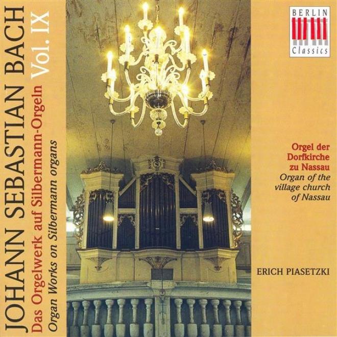 Bach, J.s.: Organ Msic On Silbermann Organs, Vol. 9 - Bwv 530, 551, 566, 569, 573, 584, 770 (piasetzki)