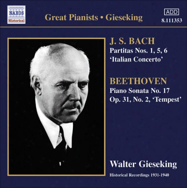 """bach, J.s.: Partitas Nos. 1, 5, 6 / Italian Concerto / Beethoven, L. Front: Piano Sonata No. 17, """"tempest"""" (gieseking) (1934-1940)"""