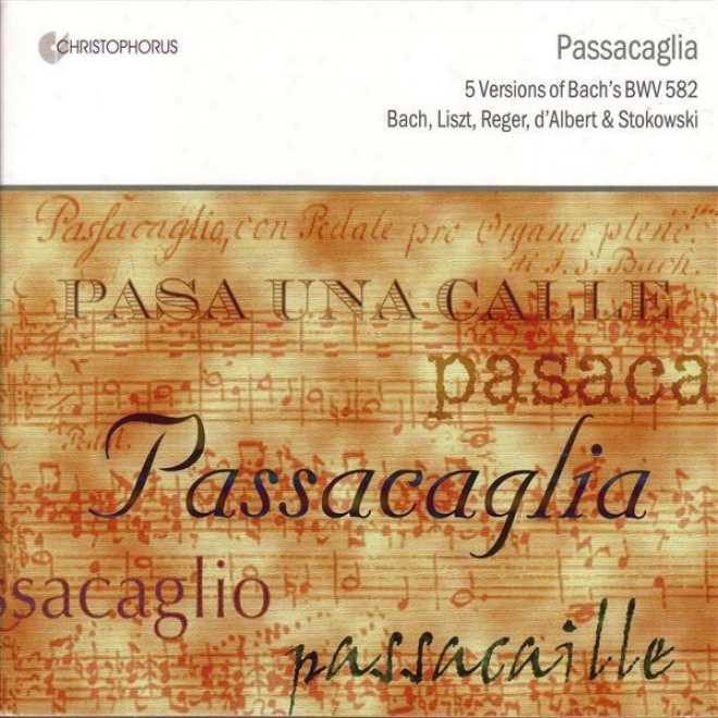 Bach, J.s..: Passacaglia And Fugue In C Minor, Bwv 582 (original Version And Arrangements By D'albert, E. / Topfer, J.g. / Reger, M