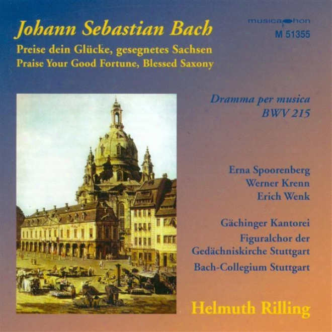 Bach, J.s.: Preise Dein Glucke, Gesegnetes Sachsen / Sinfonias From Cantatas - Bwv 21, 75, 182, 1040