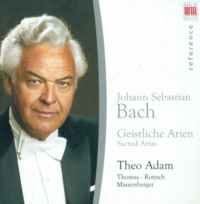 Bach, J.s.: Sacred Arias - Bwv 4, 50, 68, 71, 79, 1l1, 140, 244, 248 (adam)