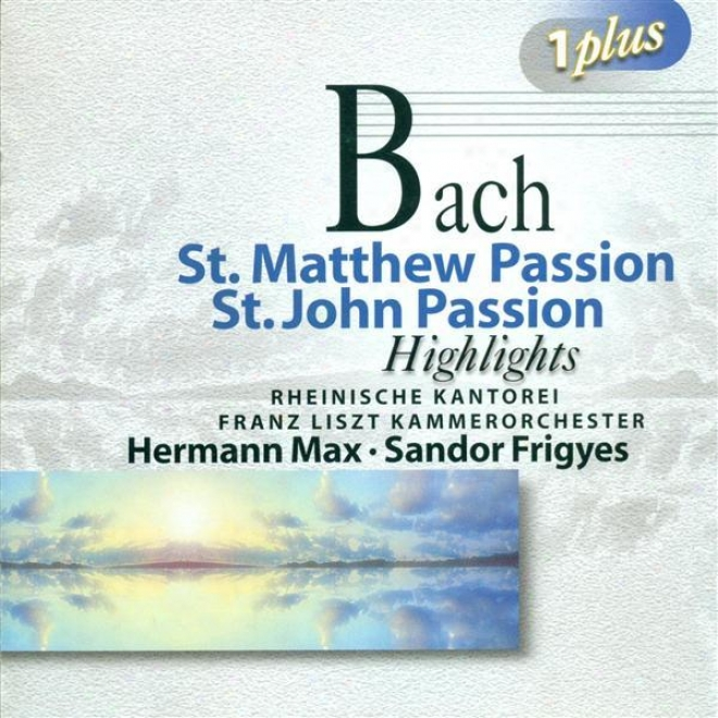 Bach, J.s.: St. Mattheew Passion (highlights) / St. Jkhn Passion (highlights) (max, Sandor)