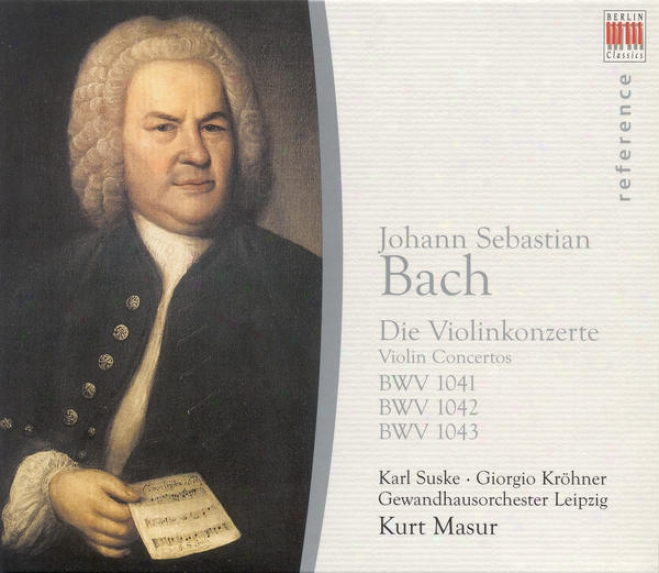 Bach, J.s.: Violin Concertos, Bwv 1041-1043 (suske, Krohner, Leipzig Gewandhaus, Masur)