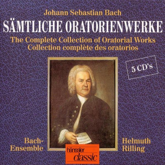Bach: Sã¤mtliche Oratorienwerke - The Complete Collection Of Oratorial Works
