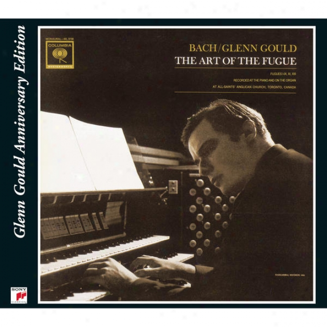 Bach: The Art Of The Fugue, Fugues 1 - 9 (glenn Gould - The Anniversry Edition)