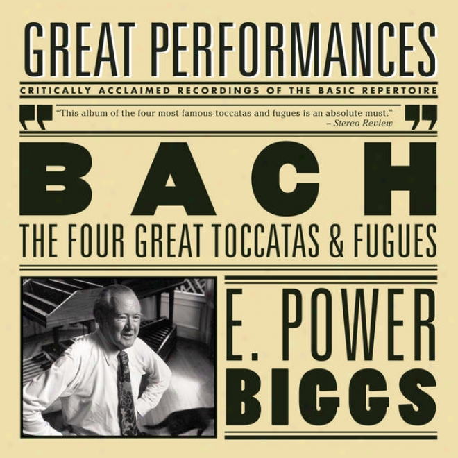 Bach: The Four Great Toccatas And Fugues  - The Four Antiphonal Organs Of The Cathedral Of Freiburg Played Simultaneously By E. Po