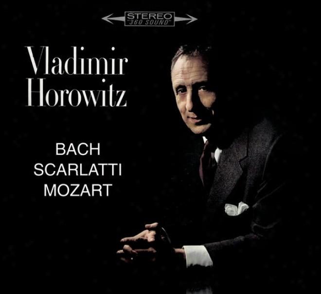"""""""bach: Toccata, Adagio And Fugue, Bwv 564; Chorale Prelude """"""""ich Ruf' Zu Dir, Herr Jesu Christ""""""""; Scarlatti: Sonatas; Mozart: Piano S"""""""