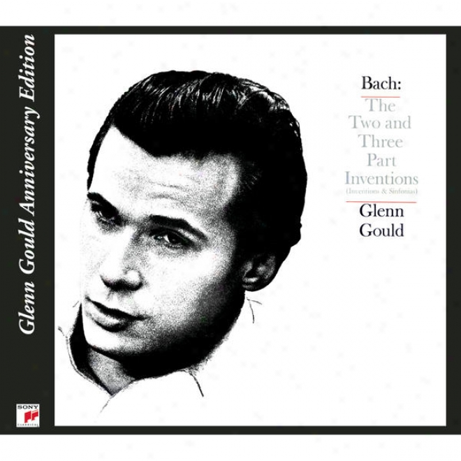 Bach: Two And Three Part Inventions Amd Sinfonias, Bwv 772-801 (glenn Gould Yearly  Edition)