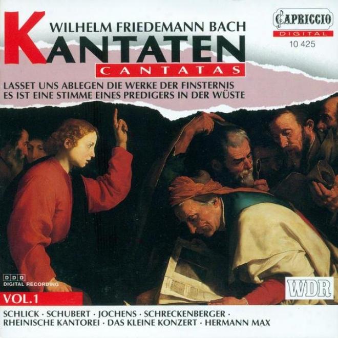 Bach, W.f.: Cantatas, Vol. 1 - Lasset Uns Ablegen / Es Ist Eine Stimme Eines Predigers (max)