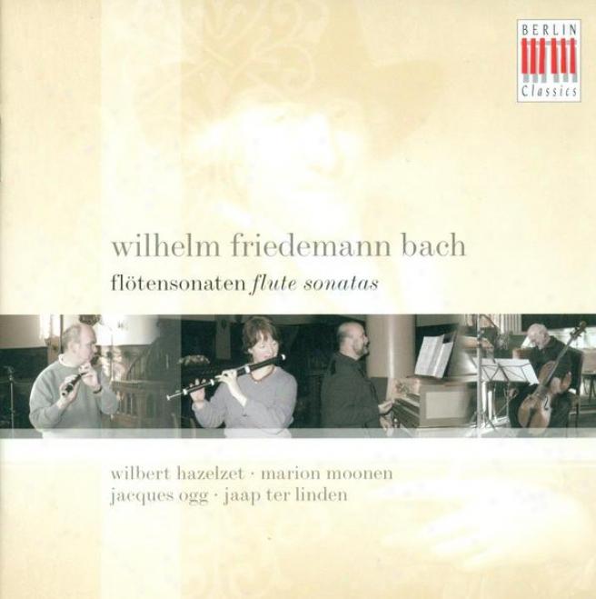 Bach, W.f.: Chamber Music - F. 47, 48, 51, 52 (hazelzet, Moonen, Linden, Ogg)