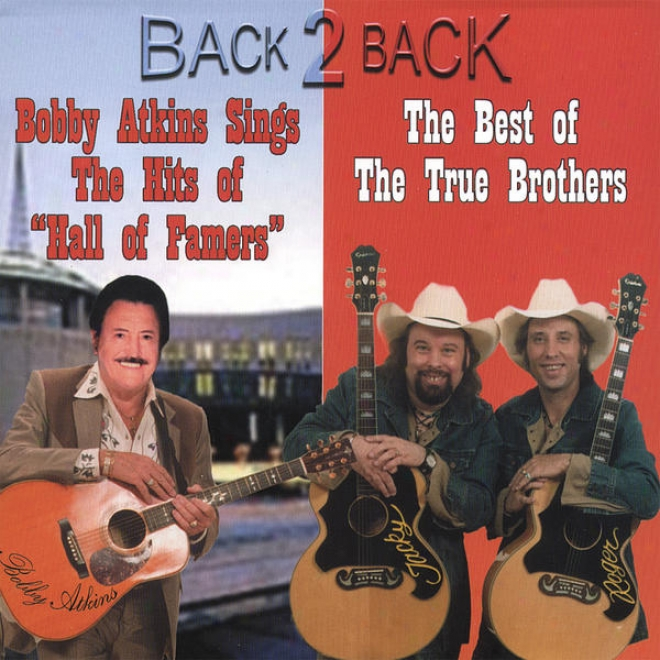 Back 2 Back - Sings The Hits Of Hall Famers / The Best Of The True Brothers