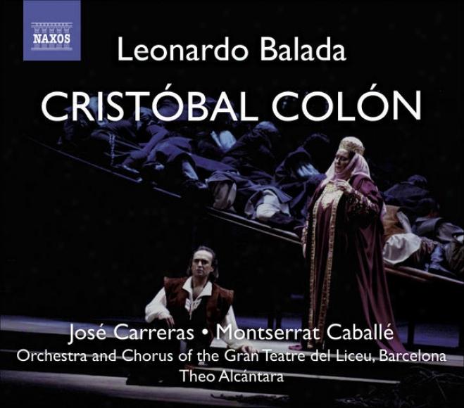 Balada, L.: Cristobal Colon (christopher Columbus) [opera] (carreras, Caballe, Gran Teatre Del Liceu, Alcantara)