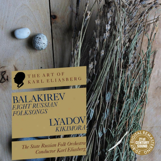 """balakirev: Eight Songs From The Album """"30 Russian Folk Songs"""" - Lyadov: Kikimora"""