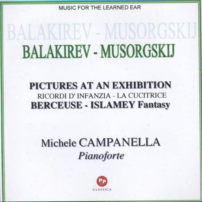 Balakirev-musorgskij : Pictures At An Exhibition/ricordi D'infanzia/la Cucitrice/berceuse