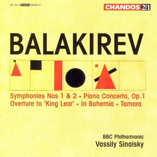 Balakirev: Symphonies Nos. 1 And 2 / Piano Concerto In F Sharp Minor / Tamara / In Bohemia