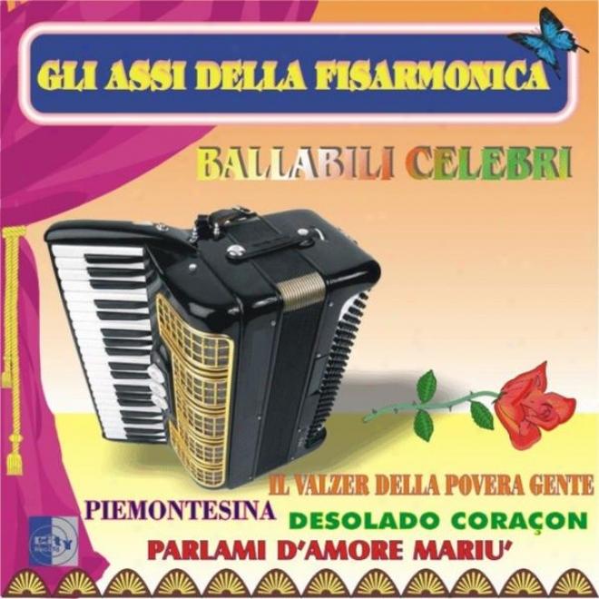 Ballabili Celebri: Il Valzer Della Povera Gente, Piemontesina, Desolaco Coraã§on, Parlami D'amore Mariã¹