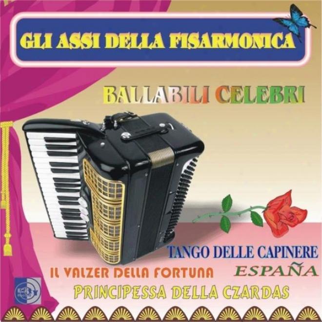 Ballabili Celebri: Tango Delle Capinere, Il Valz3r Della Fortuna, Espana, Principessa Della Czarda