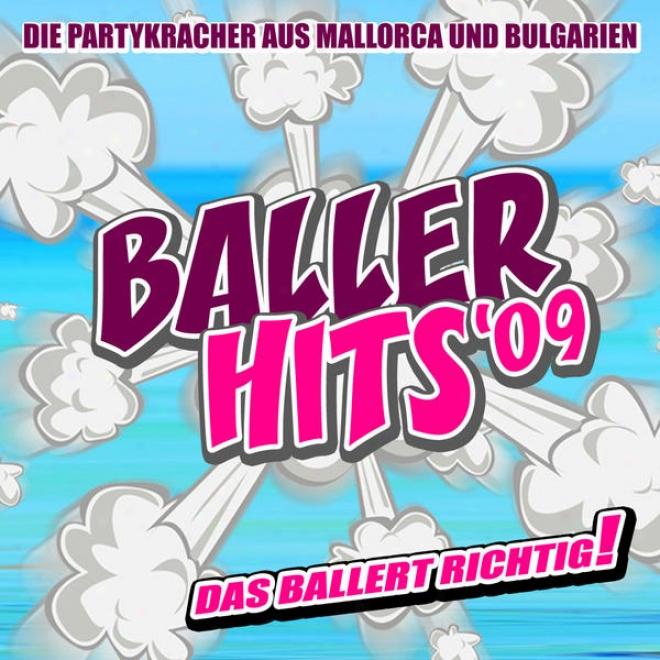 Baller Hits 2009 - Die Partykracher Aus Mallorca Und Bulgarien - Das Ballert Richtig!