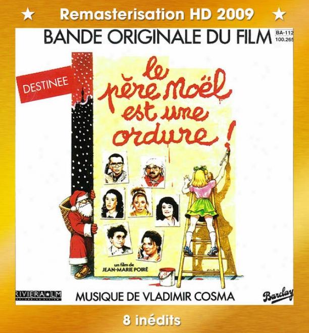 """""""bandes Originales Des Films """"""""le Pã¸re Noã«l Est Une Ordure"""""""", """"""""les Sous-douã©s En Vacances"""""""", """"""""l'annã©e Prochaine Si Tout Va Bien"""""""", """"""""p't"""""""